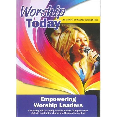 Worship Today DVD: Empowering Worship Leaders