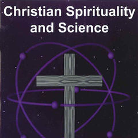 Christian Spirituality & Science